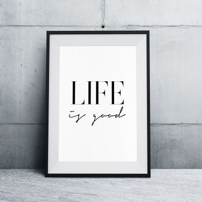 Poster - Poster Life Is Good by MottosPrint