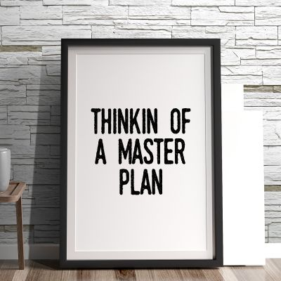 Poster - Poster Thinkin Of A Master Plan by MottosPrint